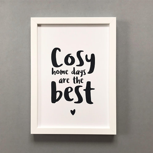 Cosy Home Days Are The Best - Print