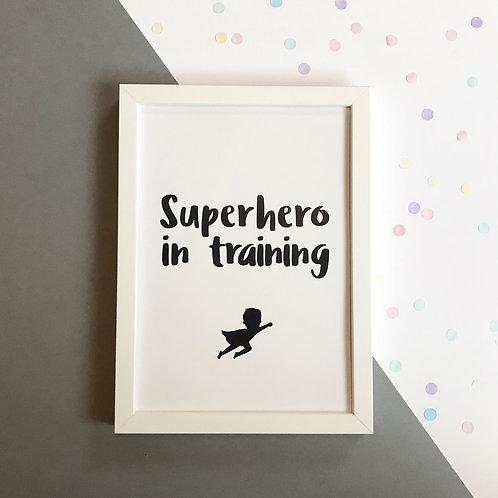 Superhero In Training - Print