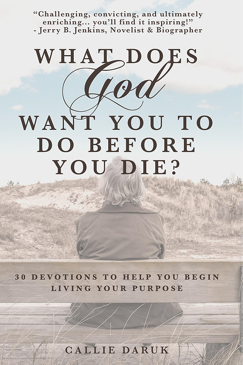 What Does God Want You to do Before You Die