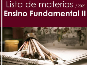 Lista dos materiais escolares - 2021 (Ensino Fundamental II)