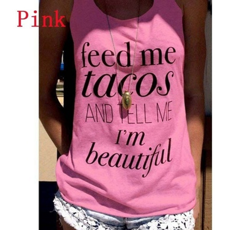 Tank Top: Feed me tacos and call me beautiful