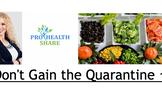Don't Gain the Quarantine 15