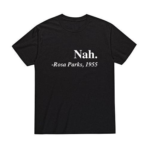 Nah, Rosa Parks T-shirt