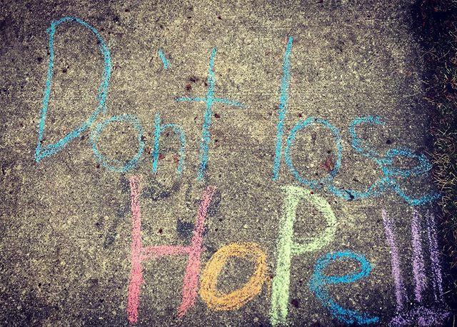 """""""Don't lose Hope!"""" Sidewalk chalk messag"""