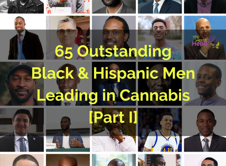 [Part I] 65 Outstanding Black & Hispanic Men Leading in Cannabis