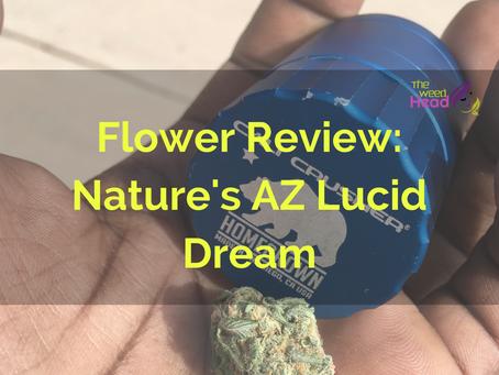 Flower Review: Nature's AZ Lucid Dream
