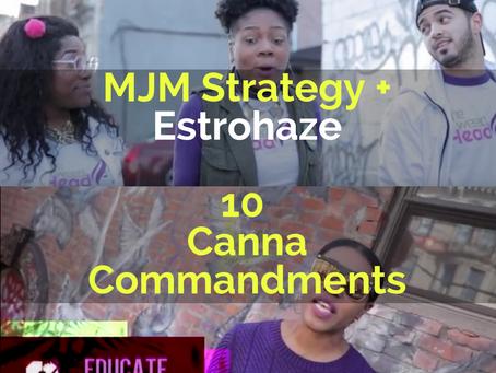 MJM Strategy + Estrohaze present 10 Canna Commandments