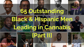 [Part II] 65 Outstanding Black & Hispanic Men Leading in Cannabis