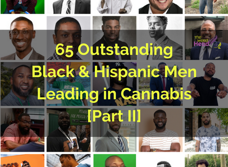 [Part II] 65 Outstanding Black & Hispanic Men Leading in Cannabis