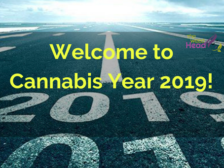 Welcome to Cannabis Year 2019!