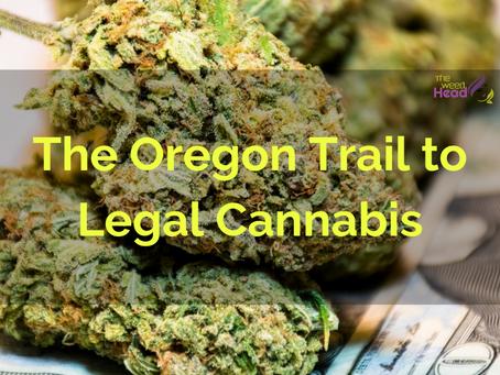 The Oregon Trail to Legal Cannabis