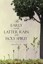 The Early and Latter rain; Holy Spirit
