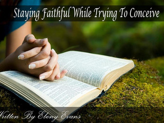 Staying Faithful While Trying To Conceive