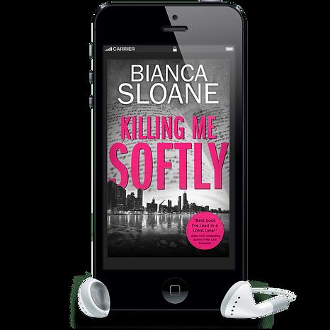 Killing Me Softly by Bianca Sloane - Audiobook