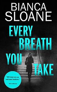 Every Breath You Take by Bianca Sloane