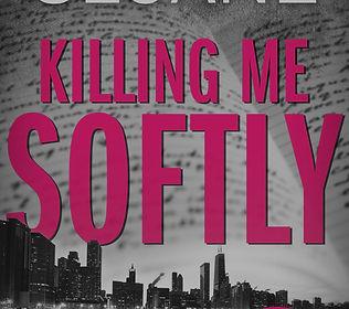 Killing Me Softly by Bianca Sloane_edite
