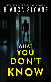 What You Don't Know by Bianca Sloane