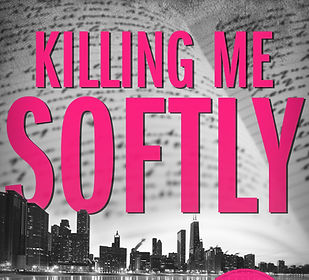 Killing Me Softly by Bianca Sloane