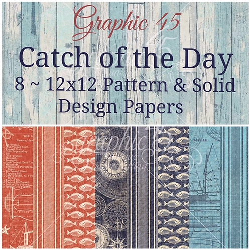 Graphic 45-Catch of the Day-Patterns & Solids-12x12 Paper - 8 Sheets (no cover)
