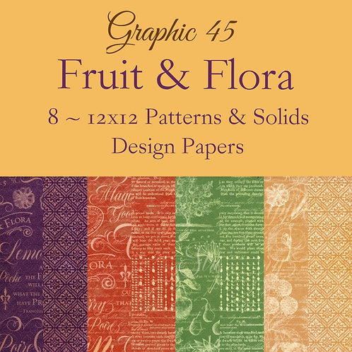 Graphic 45-Fruit & Flora-Patterns & Solids-12x12 Paper - 8 Sheets (no cover)
