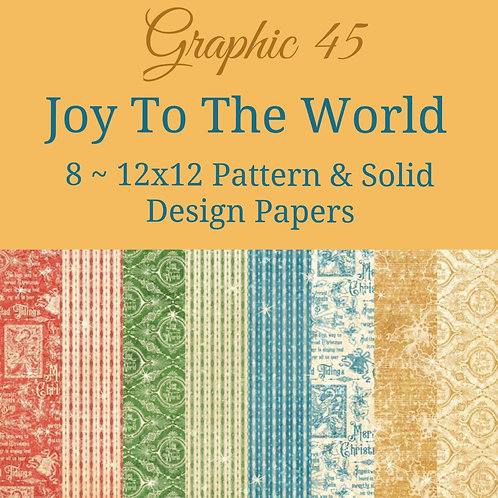 Graphic 45-Joy To The World-Patterns & Solids-12x12 Paper - 8 Sheets (no cover)