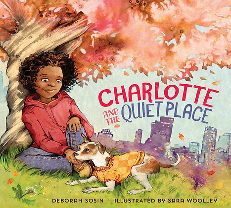 Charlotte and the Quiet Place by Deborah Sosin