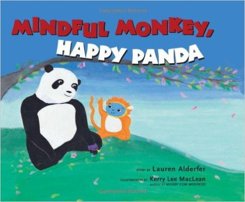 Mindful Monkey, Happy Panda by Lauren Alderfer