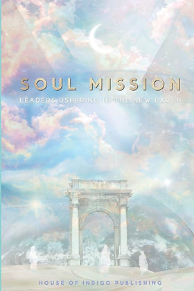 Soul Mission: Leaders Ushering In The New Earth