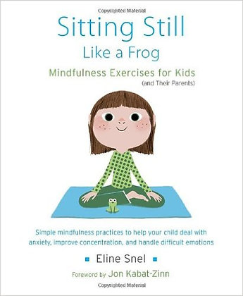 Sitting Still Like a Frog: Mindfulness Exercises f