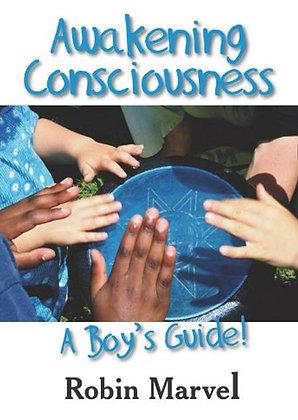 Awakening Consciousness - A Boy's Guide