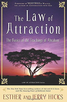 The Law of Attraction: The Basics of the Teachings