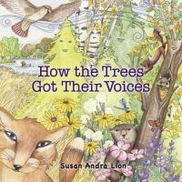 HOW THE TREES GOT THEIR VOICES