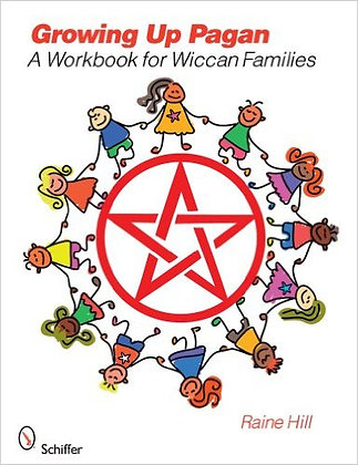 Growing Up Pagan - A Workbook for Wiccan Families