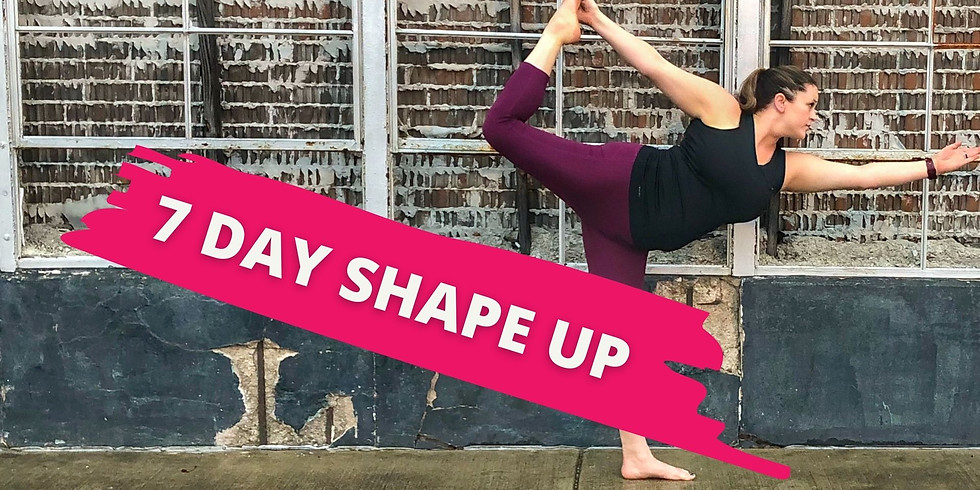 The 7 Day Shape Up Challenge