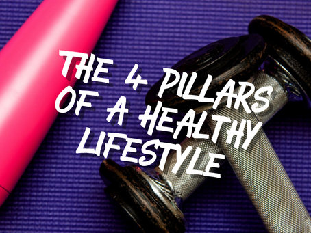 The 4 Pillars of a Healthy Lifestyle
