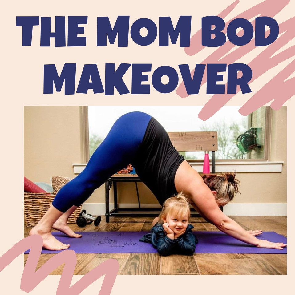 The Mom Bod Makeover