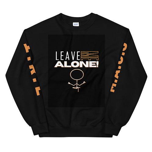 """""""Leave Me Alone"""" Black Unisex Sweatshirt"""
