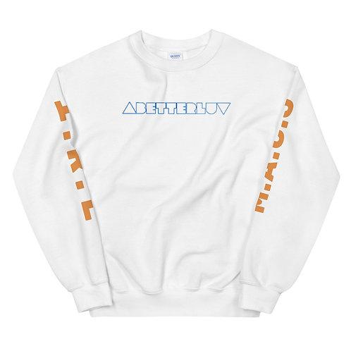 """""""ABetterLuv"""" Unisex Sweatshirt"""