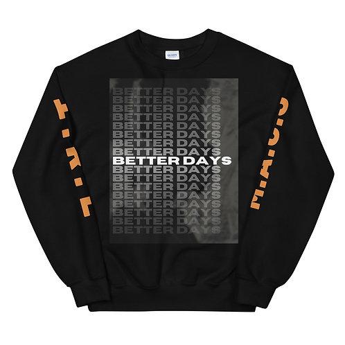 """""""Better Days"""" Unisex Sweatshirt"""