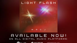 """""""LIGHT FLASH"""" (Now Available On All Digital Music Platforms!)"""