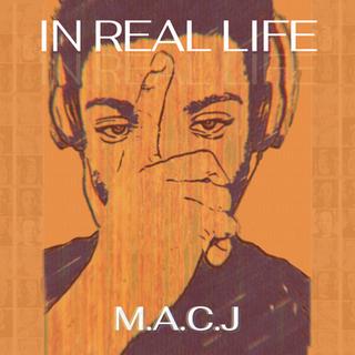 In Real Life (Album) - M.A.C.J