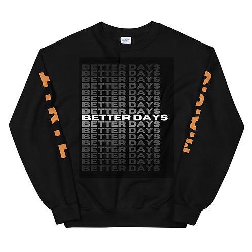 """""""Better Days"""" Black Unisex Sweatshirt"""