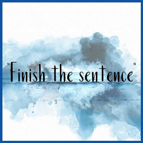 Finish the sentence