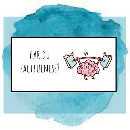 Har du factfulness?