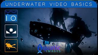 UNDERWATER VIDEO BASICS COURSE