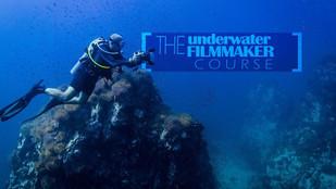 The Underwater Filmmaker Course