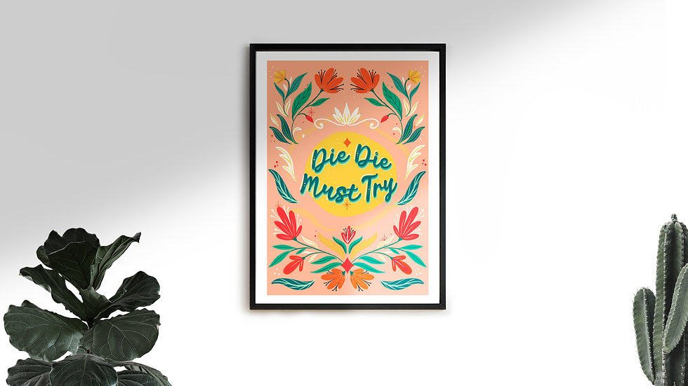 Art Print - Die Die Must Try / Singlish A5