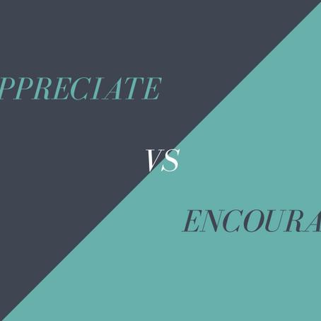 Appreciate vs Encourage