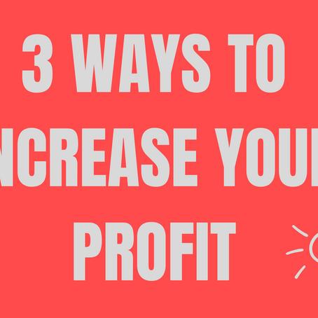 3 ways to increase profit
