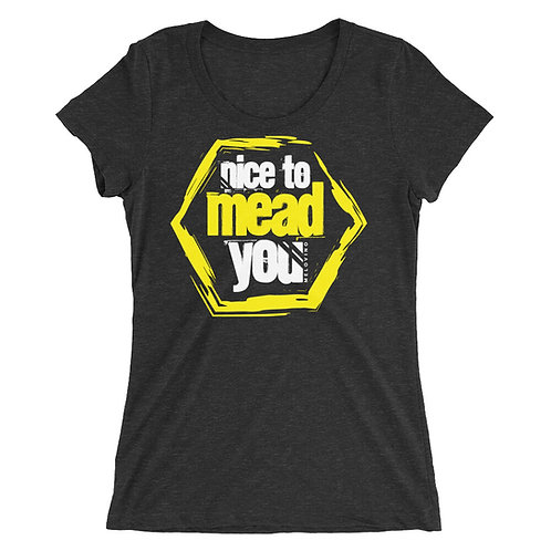 NICE TO MEAD YOU Ladies' t-shirt